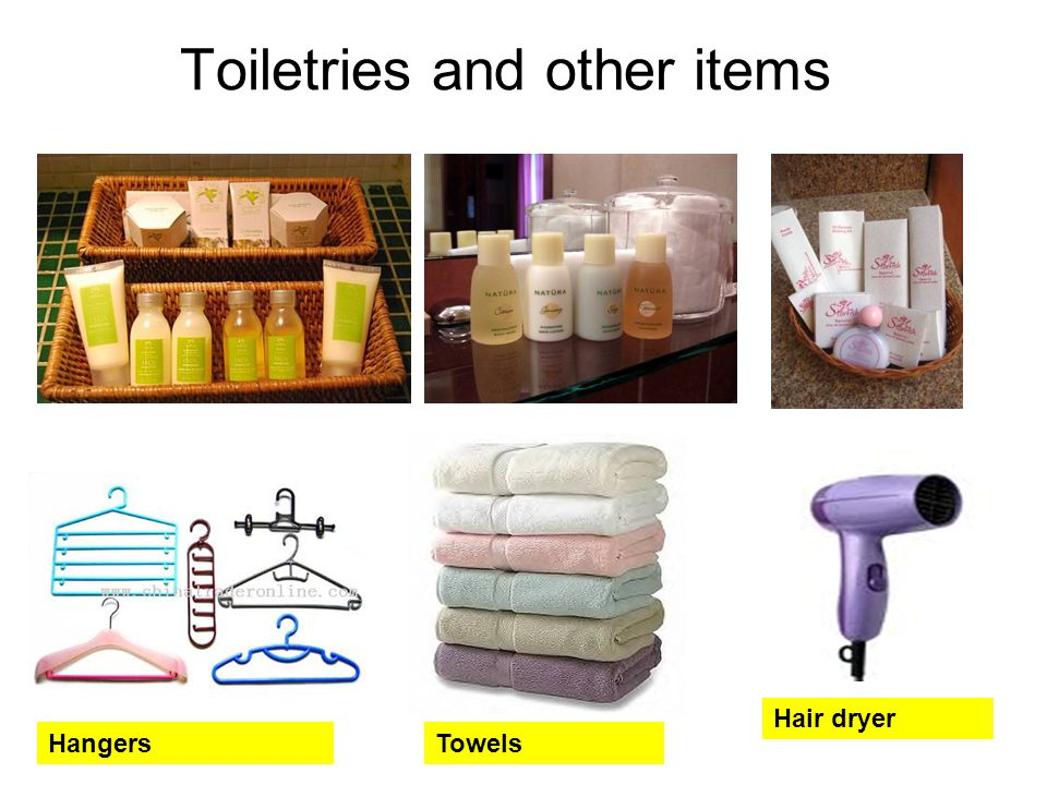 Toiletries and other items HangersTowels Hair dryer