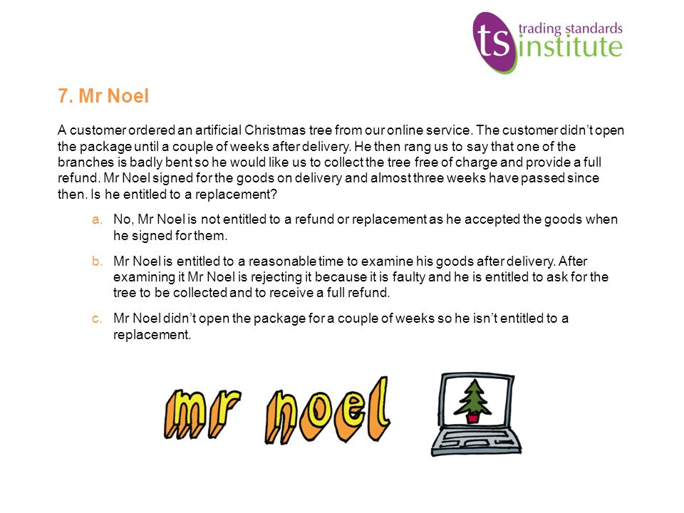7.Mr Noel A customer ordered an artificial Christmas tree from our online service.