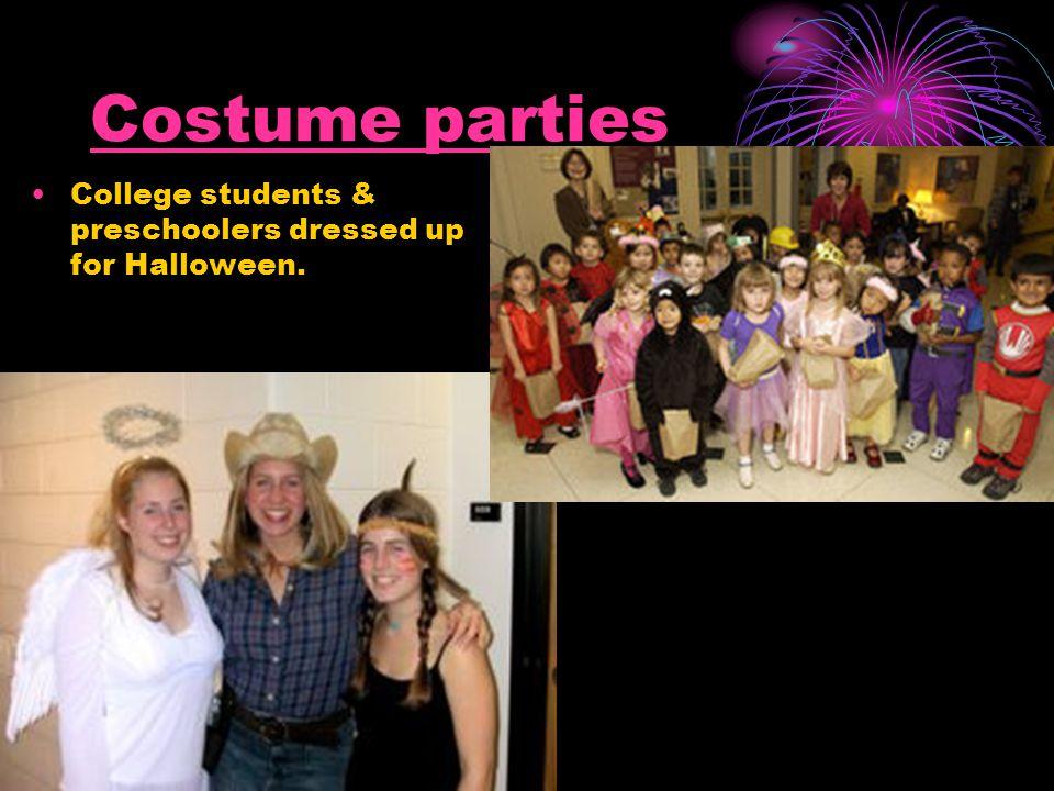 Costume parties College students & preschoolers dressed up for Halloween.