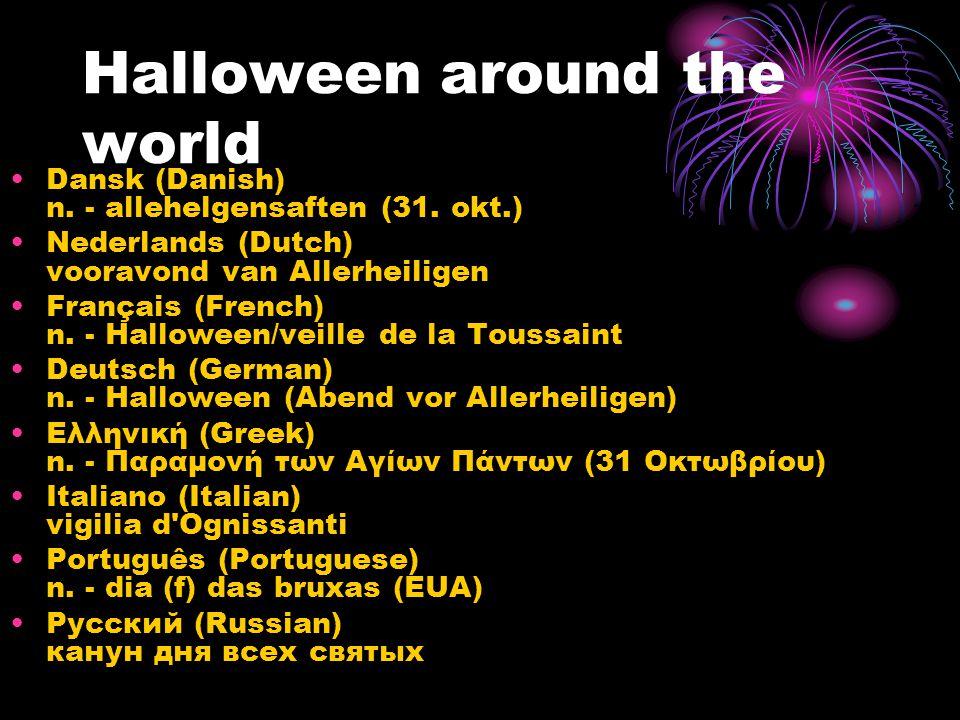 Halloween around the world Dansk (Danish) n. - allehelgensaften (31.