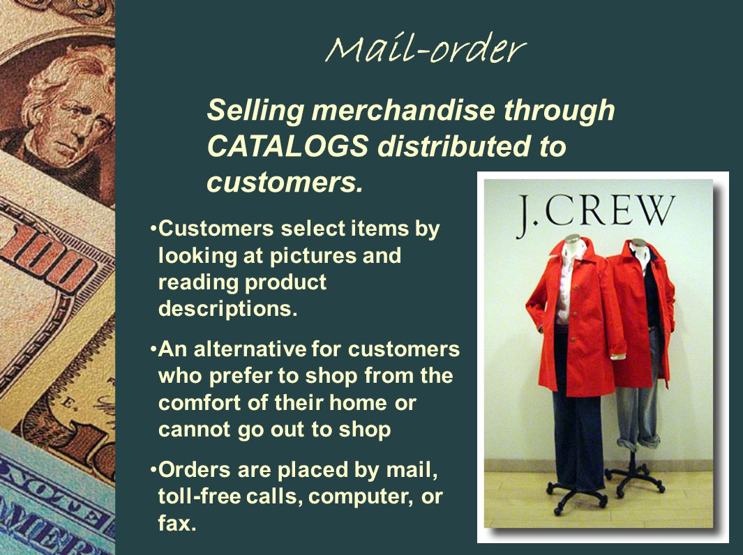 Mail-order Selling merchandise through CATALOGS distributed to customers.