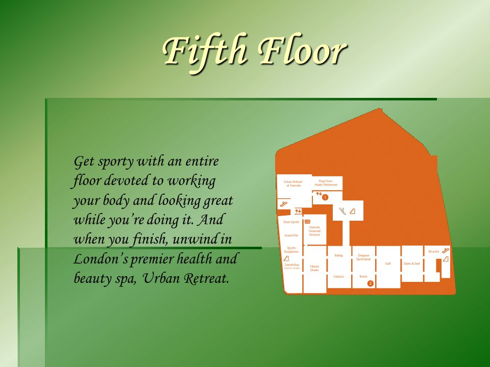 Fifth Floor Get sporty with an entire floor devoted to working your body and looking great while youre doing it.
