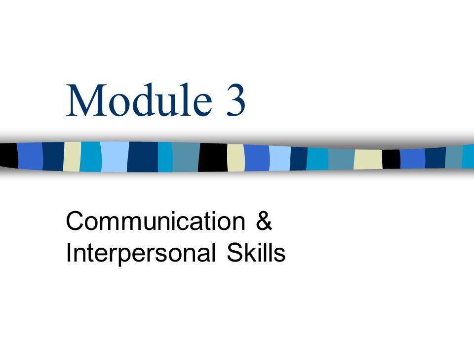 Module 3 Communication & Interpersonal Skills