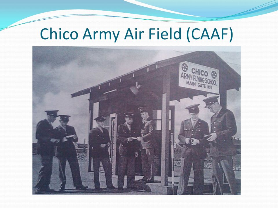 Chico Army Air Field (CAAF)