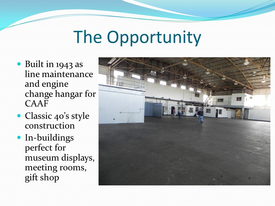 The Opportunity Built in 1943 as line maintenance and engine change hangar for CAAF Classic 40s style construction In-buildings perfect for museum displays, meeting rooms, gift shop