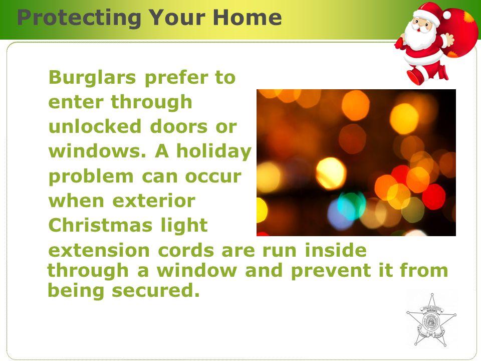 Protecting Your Home Burglars prefer to enter through unlocked doors or windows.
