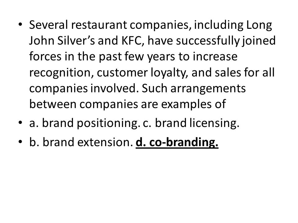 Several restaurant companies, including Long John Silvers and KFC, have successfully joined forces in the past few years to increase recognition, cust
