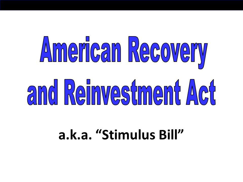 a.k.a. Stimulus Bill