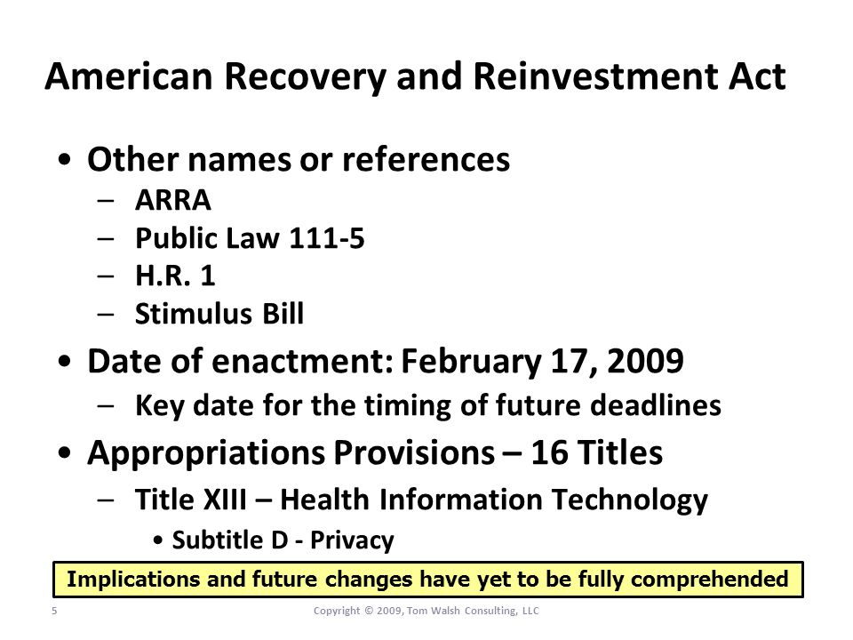 American Recovery and Reinvestment Act Other names or references –ARRA –Public Law 111-5 –H.R.
