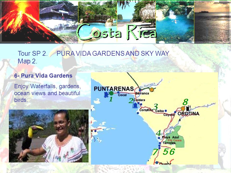 Tour SP 2. PURA VIDA GARDENS AND SKY WAY Map 2.
