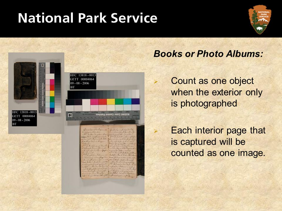 Books or Photo Albums: Count as one object when the exterior only is photographed Each interior page that is captured will be counted as one image.