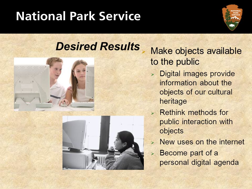 Make objects available to the public Digital images provide information about the objects of our cultural heritage Rethink methods for public interact
