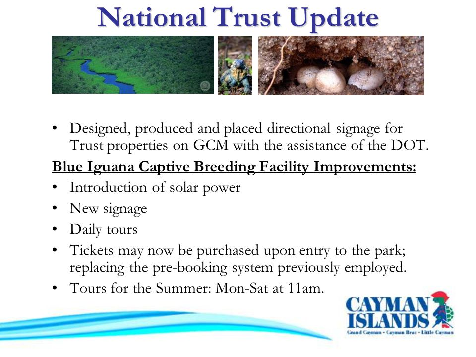 National Trust Update Designed, produced and placed directional signage for Trust properties on GCM with the assistance of the DOT.