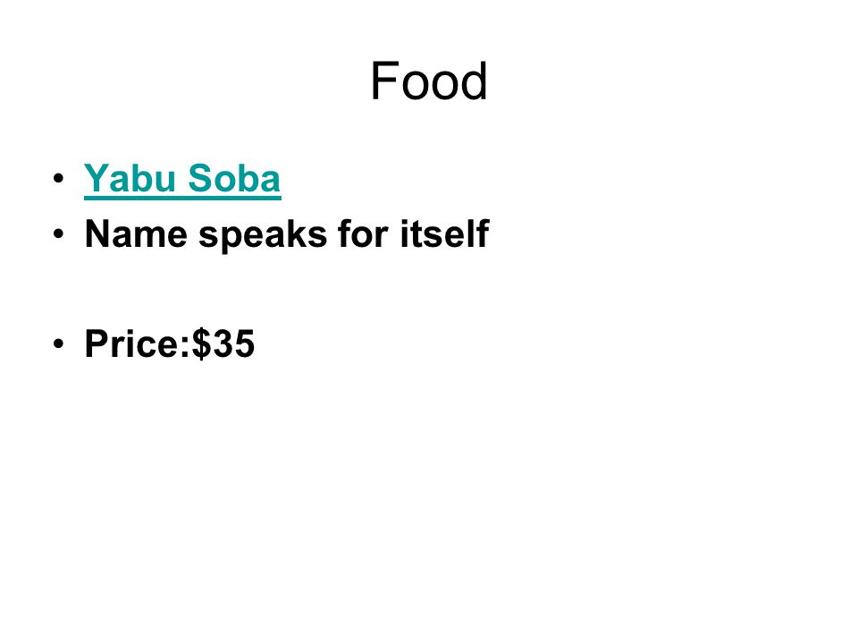 Food Yabu Soba Name speaks for itself Price:$35