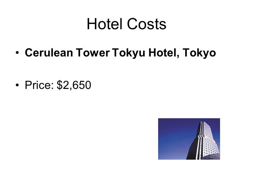 Hotel Costs Cerulean Tower Tokyu Hotel, Tokyo Price: $2,650
