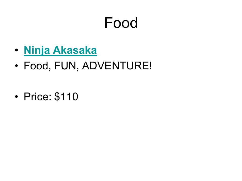 Food Ninja Akasaka Food, FUN, ADVENTURE! Price: $110
