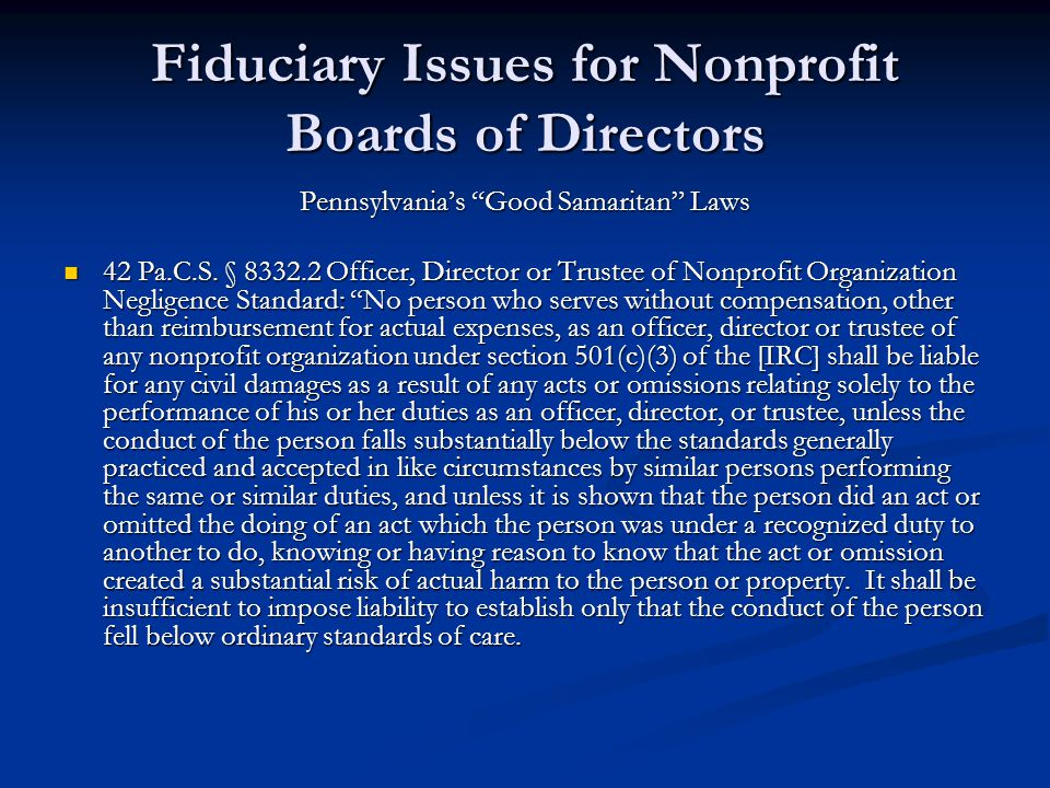 Fiduciary Issues for Nonprofit Boards of Directors Pennsylvanias Good Samaritan Laws 42 Pa.C.S.