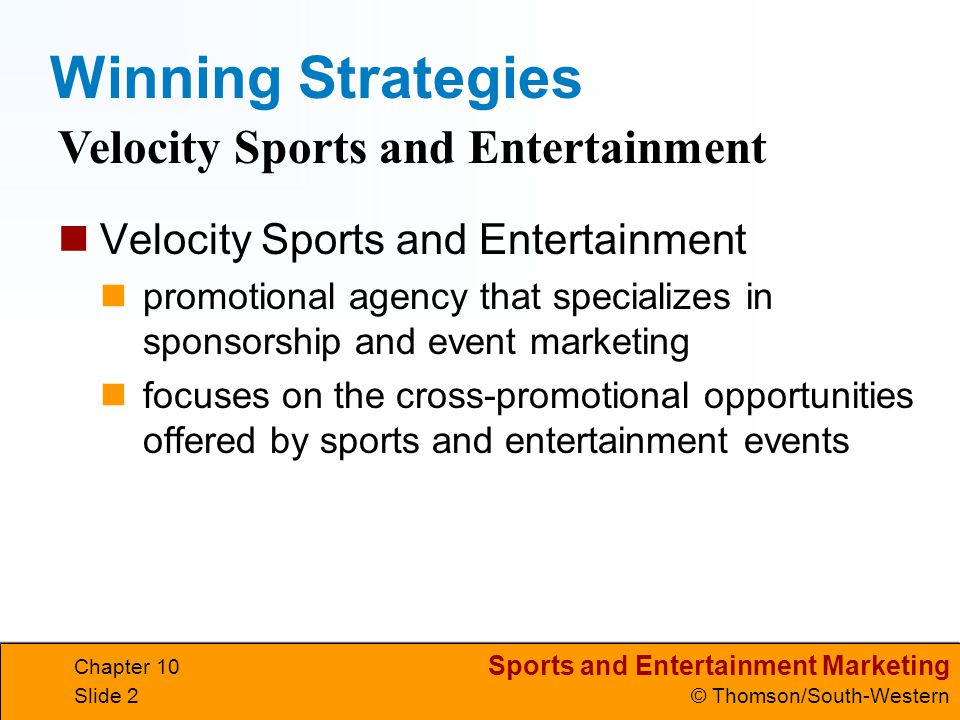 Sports and Entertainment Marketing © Thomson/South-Western Chapter 10 Slide 43 Sports facilities and sports fans need to have a positive image to encourage visitors to attend games.