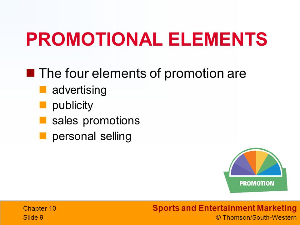 Sports and Entertainment Marketing © Thomson/South-Western Chapter 10 Slide 50 PERFORMANCE INDICATORS EVALUATED Define the target market.