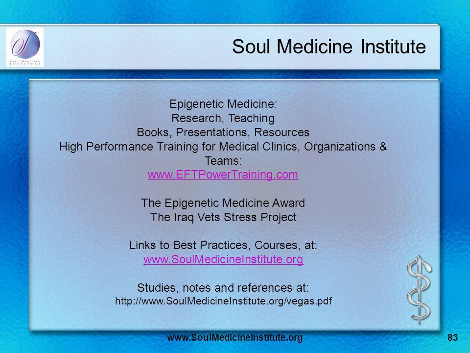 www.SoulMedicineInstitute.org83 Soul Medicine Institute Epigenetic Medicine: Research, Teaching Books, Presentations, Resources High Performance Train