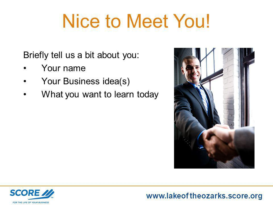 www.score.org www.lakeof theozarks.score.org Banker Lawyer Accountant Insurance Agent Business Mentor(s) Every Business Owner Needs: