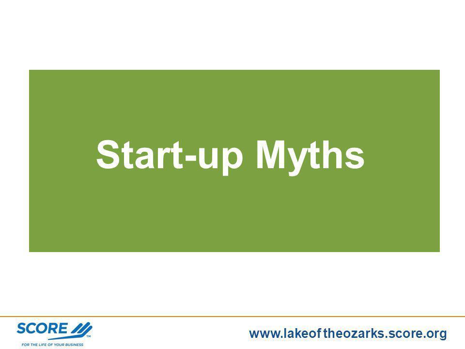 www.score.org www.lakeof theozarks.score.org Start-up Myths