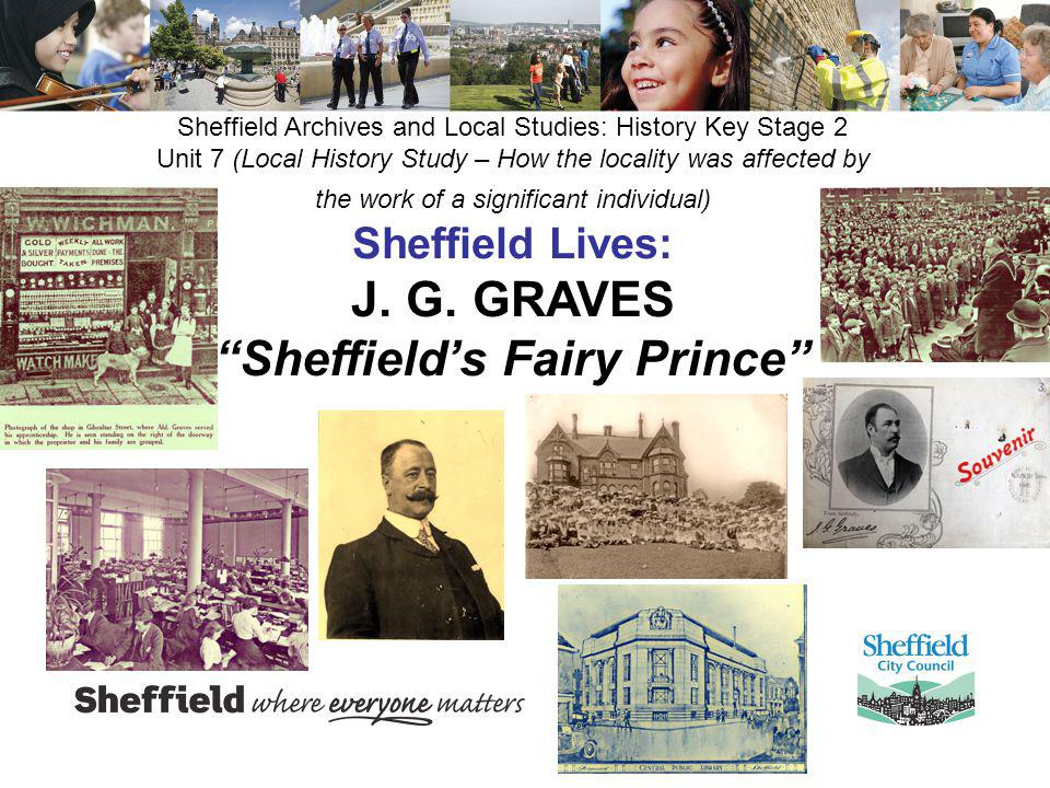 Sheffield Archives and Local Studies: History Key Stage 2 Unit 7 (Local History Study – How the locality was affected by the work of a significant ind