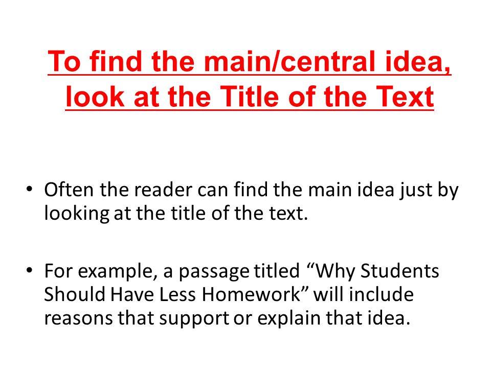 Or look at the Topic Sentence… Many paragraphs have topic sentences that indicate the main idea.