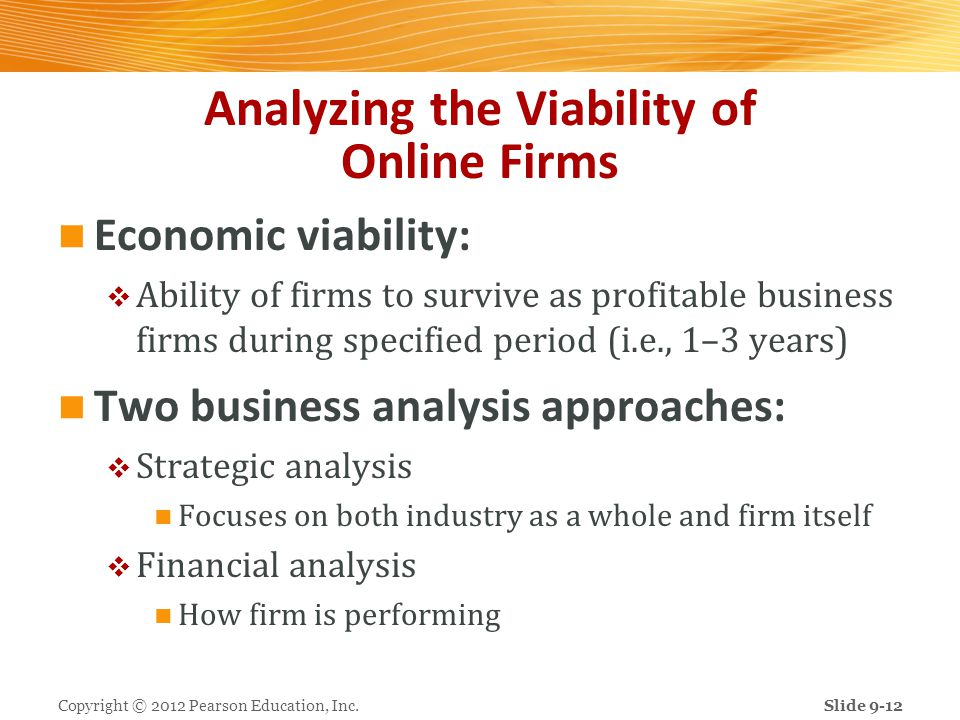 Analyzing the Viability of Online Firms Economic viability: Ability of firms to survive as profitable business firms during specified period (i.e., 1–