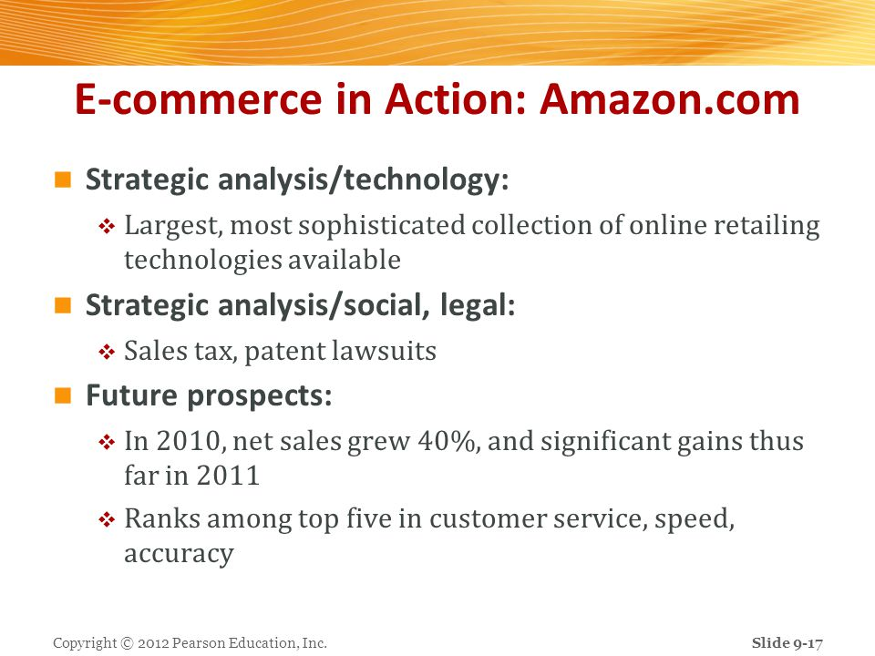 E-commerce in Action: Amazon.com Strategic analysis/technology: Largest, most sophisticated collection of online retailing technologies available Stra