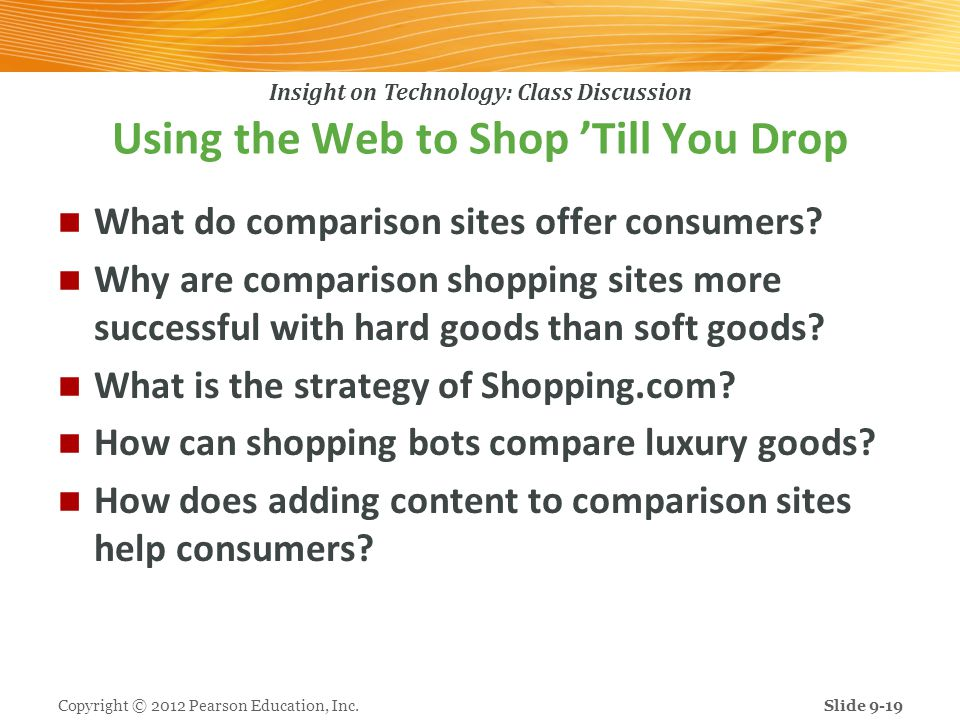 Insight on Technology: Class Discussion Using the Web to Shop Till You Drop What do comparison sites offer consumers? Why are comparison shopping site