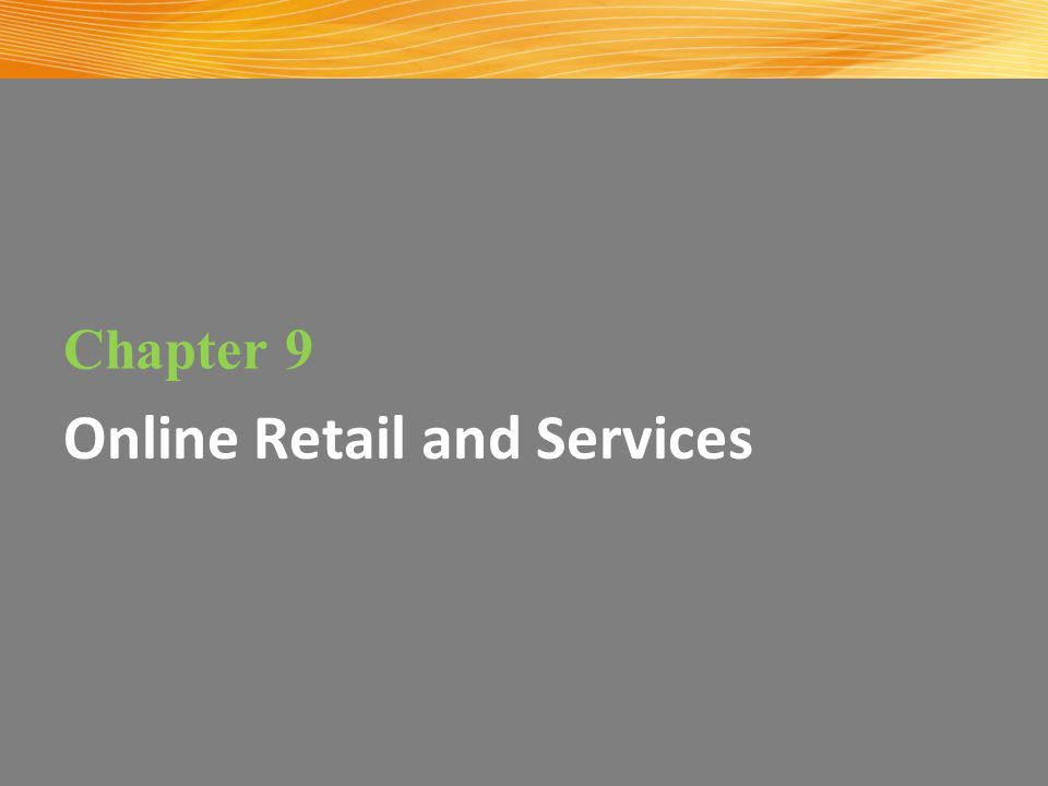 Chapter 9 Online Retail and Services