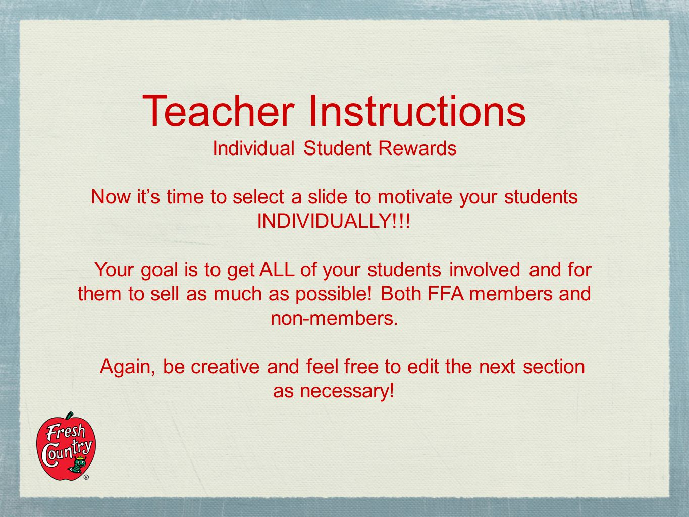Teacher Instructions Individual Student Rewards Now its time to select a slide to motivate your students INDIVIDUALLY!!.