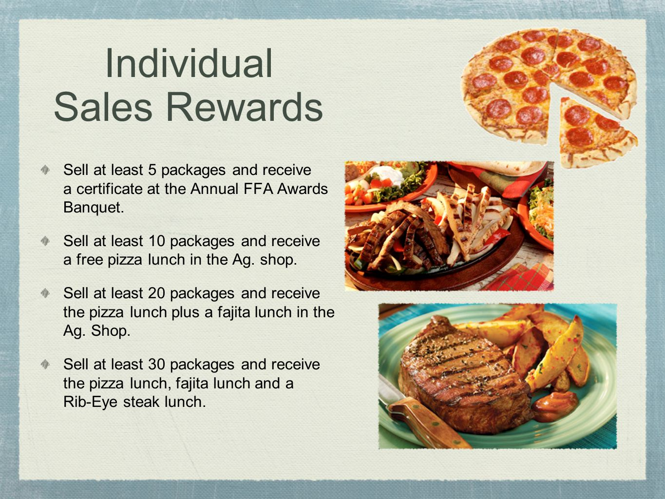 Individual Sales Rewards Sell at least 5 packages and receive a certificate at the Annual FFA Awards Banquet. Sell at least 10 packages and receive a