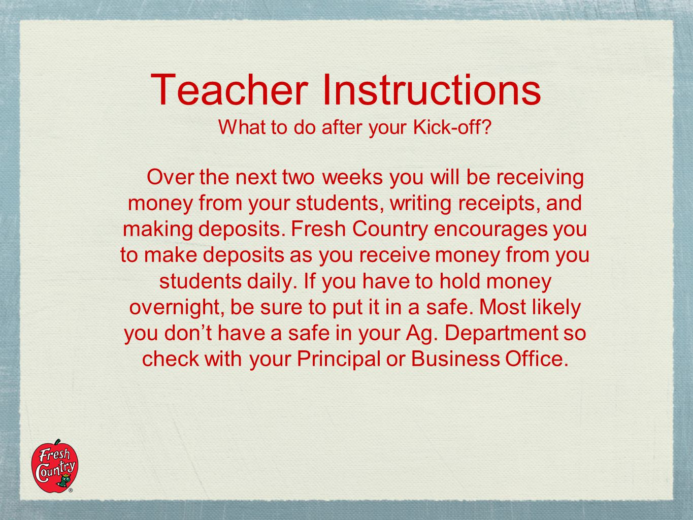 Teacher Instructions What to do after your Kick-off.