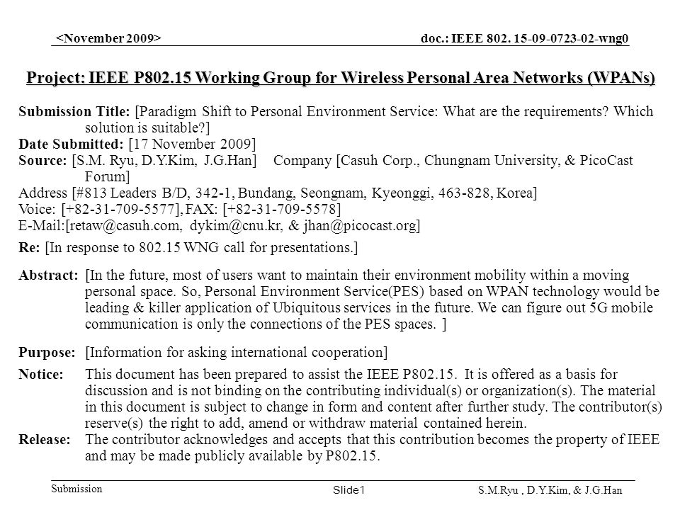 doc.: IEEE 802. 15-09-0723-02-wng0 Submission Slide1 S.M.Ryu, D.Y.Kim, & J.G.Han Project: IEEE P802.15 Working Group for Wireless Personal Area Networ