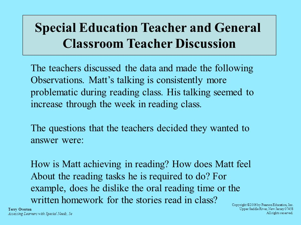Special Education Teacher and General Classroom Teacher Discussion The teachers discussed the data and made the following Observations. Matts talking