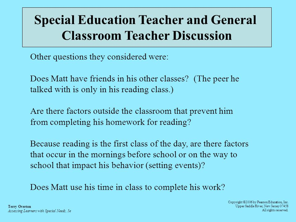 Special Education Teacher and General Classroom Teacher Discussion Other questions they considered were: Does Matt have friends in his other classes?