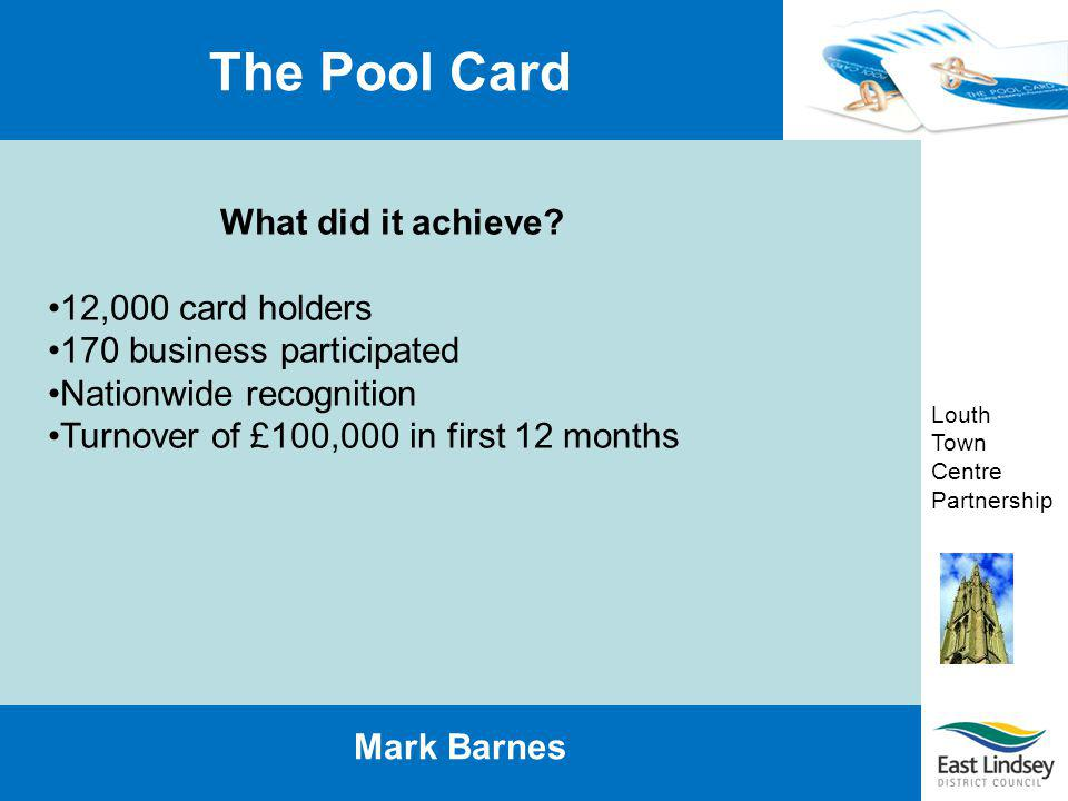 Louth Town Centre Partnership The Pool Card Mark Barnes So where did it go wrong.