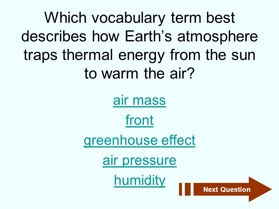 Click on the place on the globe where a cold air mass is most likely to form. A B Next Question