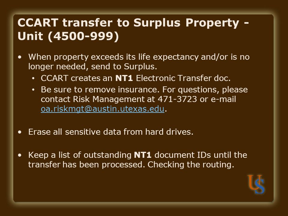 CCART transfer to Surplus Property - Unit (4500-999) When property exceeds its life expectancy and/or is no longer needed, send to Surplus. CCART crea