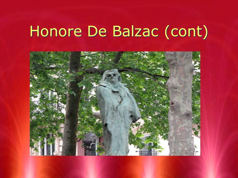 Honore De Balzac (cont)