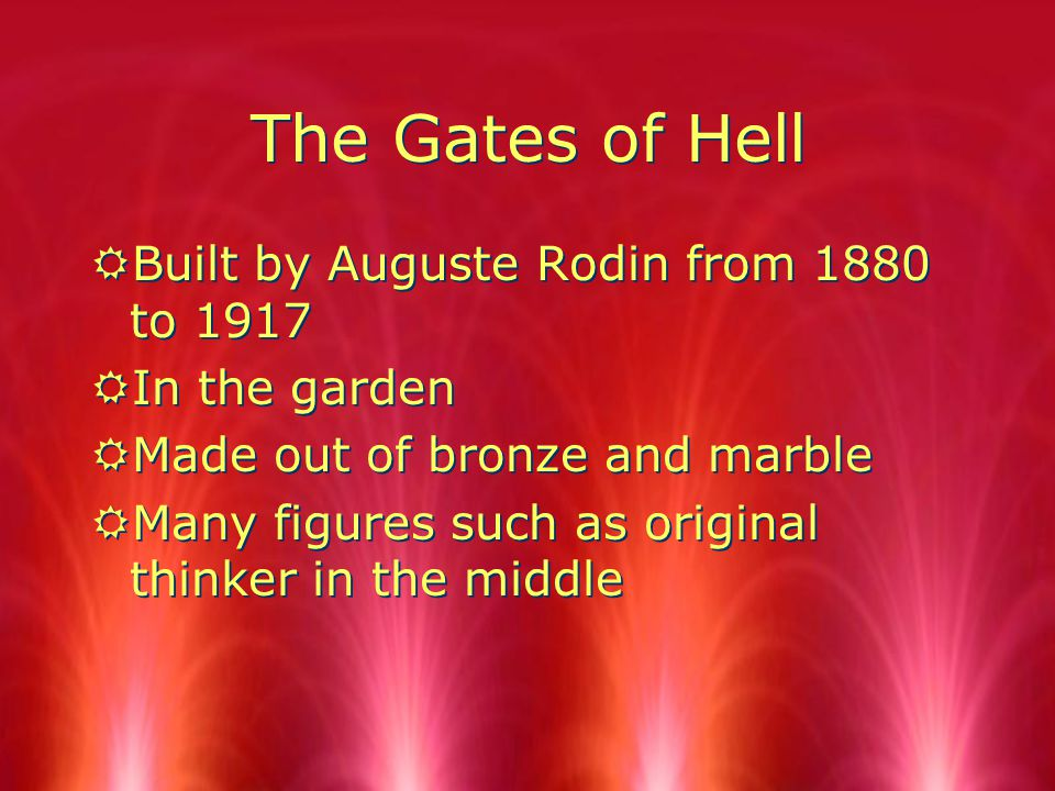 The Gates of Hell RBuilt by Auguste Rodin from 1880 to 1917 RIn the garden RMade out of bronze and marble RMany figures such as original thinker in the middle RBuilt by Auguste Rodin from 1880 to 1917 RIn the garden RMade out of bronze and marble RMany figures such as original thinker in the middle