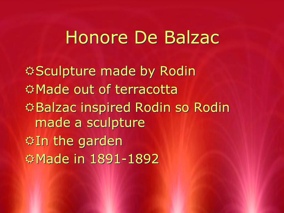 Honore De Balzac RSculpture made by Rodin RMade out of terracotta RBalzac inspired Rodin so Rodin made a sculpture RIn the garden RMade in 1891-1892 RSculpture made by Rodin RMade out of terracotta RBalzac inspired Rodin so Rodin made a sculpture RIn the garden RMade in 1891-1892