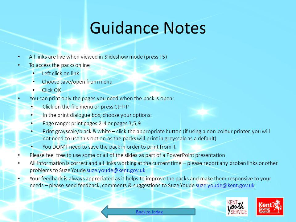 Guidance Notes All links are live when viewed in Slideshow mode (press F5) To access the packs online Left click on link Choose save/open from menu Cl