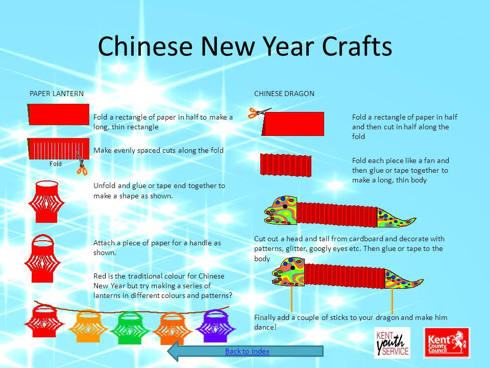 Chinese New Year Crafts PAPER LANTERN Fold a rectangle of paper in half to make a long, thin rectangle Make evenly spaced cuts along the fold Unfold a