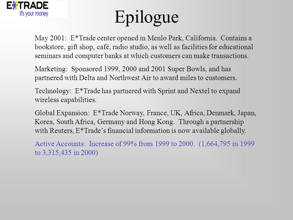 Epilogue May 2001: E*Trade center opened in Menlo Park, California.