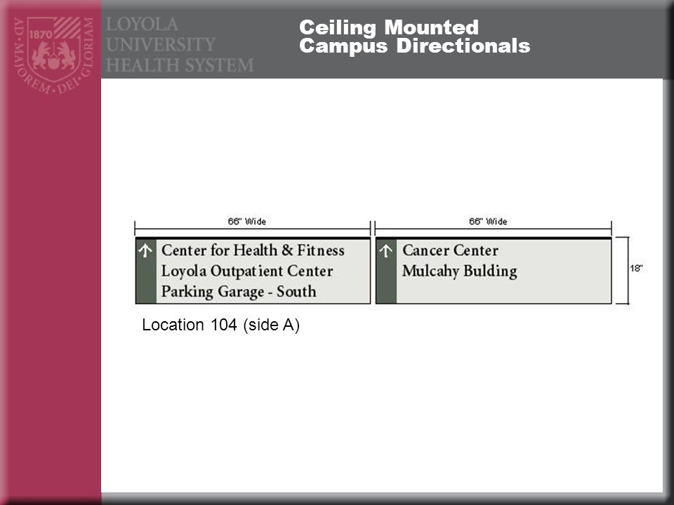 Ceiling Mounted Campus Directionals Location 104 (side A)