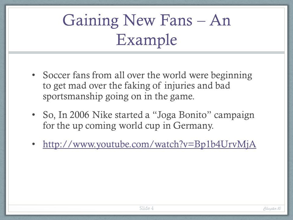 Gaining New Fans – An Example Soccer fans from all over the world were beginning to get mad over the faking of injuries and bad sportsmanship going on