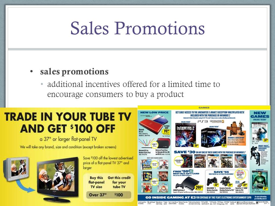 Sales Promotions sales promotions additional incentives offered for a limited time to encourage consumers to buy a product Chapter 10 Slide 8